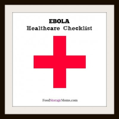 EBOLA Healthcare Checklist-sharing what I have learned about EBOLA by FoodStorageMoms.com