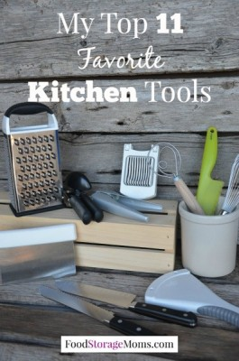 My Top 11 Favorite Kitchen Tools I must haves in my kitchen to save money by cooking at home | via www.foodstoragemoms.com