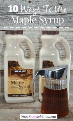 10 Ways To Use Maple Syrup   via www.foodstoragemoms.com