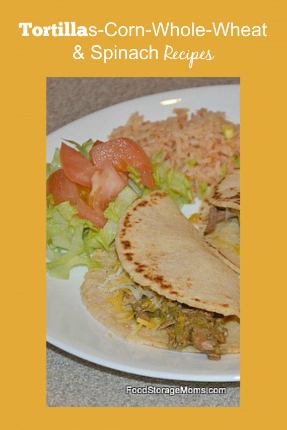 Tortillas-Corn-Whole-Wheat-Spinach Recipes | via www.foodstoragemoms.com