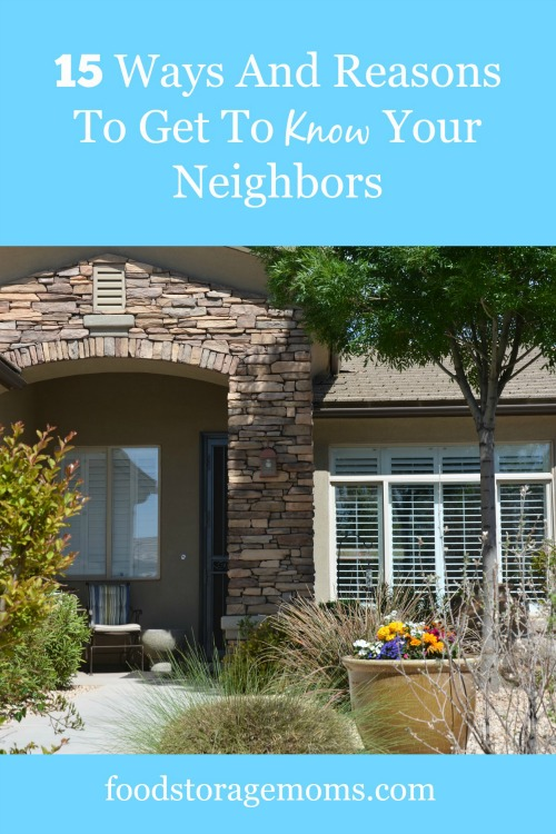 15 Ways And Reasons To Get To Know Your Neighbors