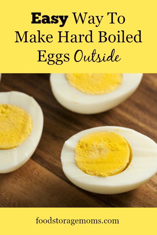 Easy Way To Make Hard Boiled Eggs Outside| by FoodStorageMoms.com
