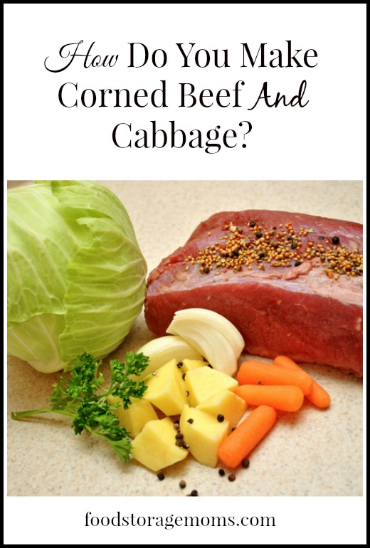 How Do You Make Corned Beef And Cabbage? | by FoodStorageMoms.com
