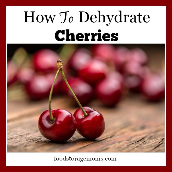 How To Dehydrate Cherries-Healthy Snack | by FoodStorageMoms.com