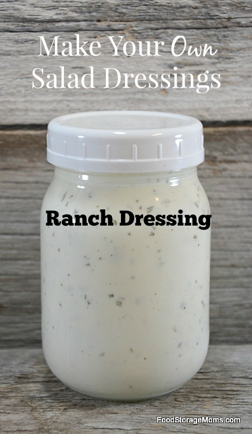 Make Your Own Salad Dressings with Food Storage | via www.foodstoragemoms.com