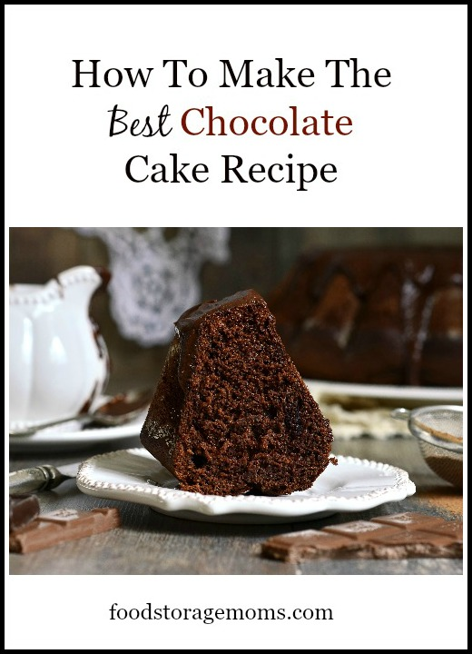 How To Make the Best Chocolate Cake Recipe | by FoodStorageMoms.com