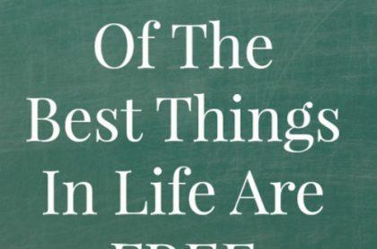 60 Of The Best Things In Life Are Free-Do Not Miss These