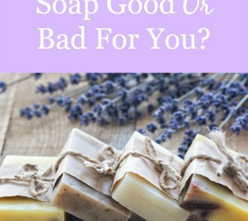 Is Your Soap Good Or Bad For You? | www.foodstoragemoms.com