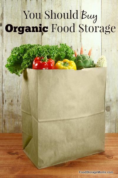 You Should Buy Organic Food Storage | www.foodstoragemoms.com