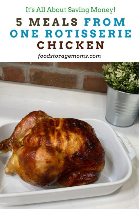 5 Meals From One Rotisserie Chicken
