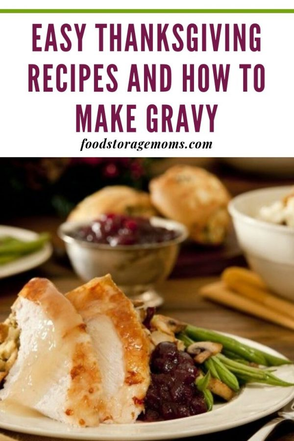 Easy Thanksgiving Recipes And How To Make Gravy
