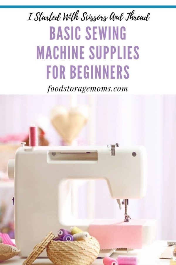 Basic Sewing Machine Supplies For Beginners