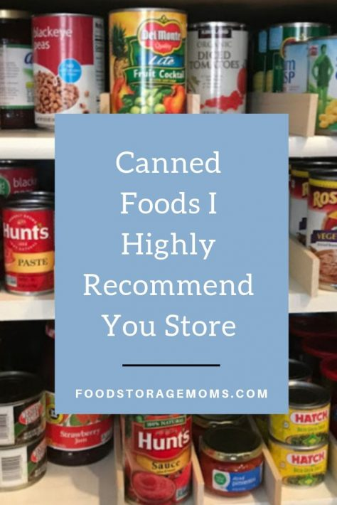 Canned Foods I Highly Recommend You Store