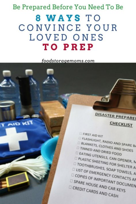 8 Ways to Convince Your Loved Ones to Prep