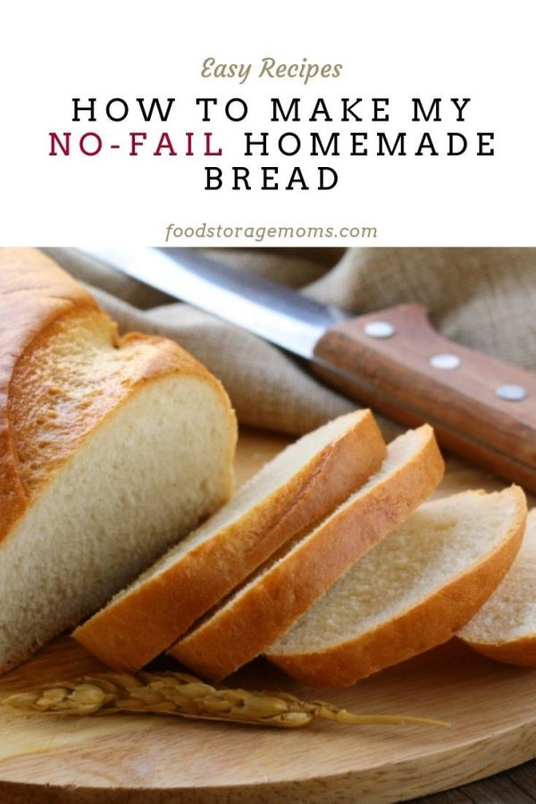 How To Make My No-Fail Homemade Bread