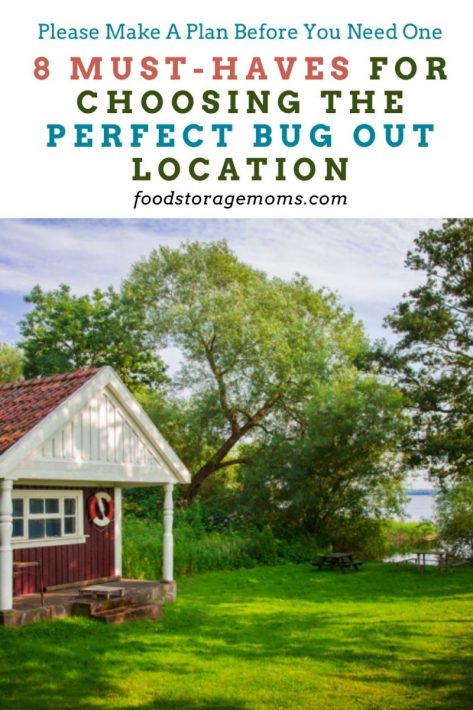 8 Must-Haves for Choosing the Perfect Bug Out Location