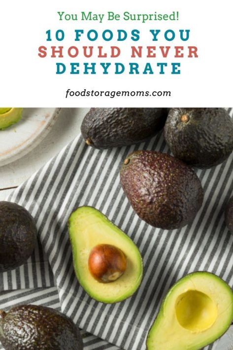 10 Foods You Should Never Dehydrate